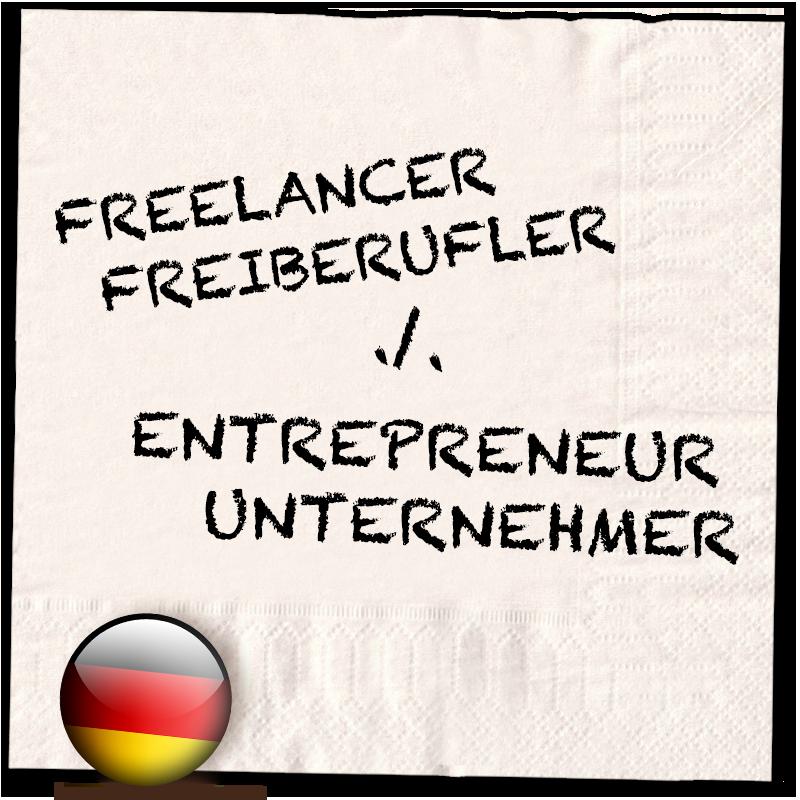 Serviette 02 – Freelancer versus Entrepreneur, Geschäftsmodelle im Vergleich